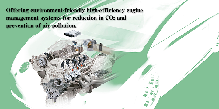 Image:Offering environment-friendly high-efficiency engine management systems for reduction in CO2 and prevention of air pollution.